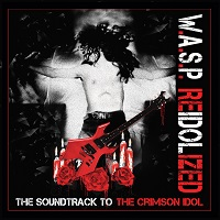 wasp re idolized the soundtrack to the crimson idol